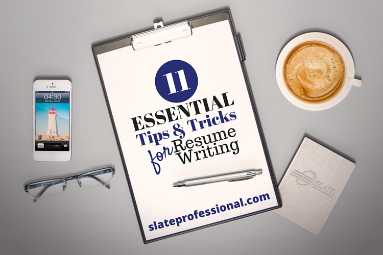 11 Essential Tips & Tricks for Resume Writing